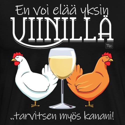 Yksin viinillä Kana - Miesten premium t-paita