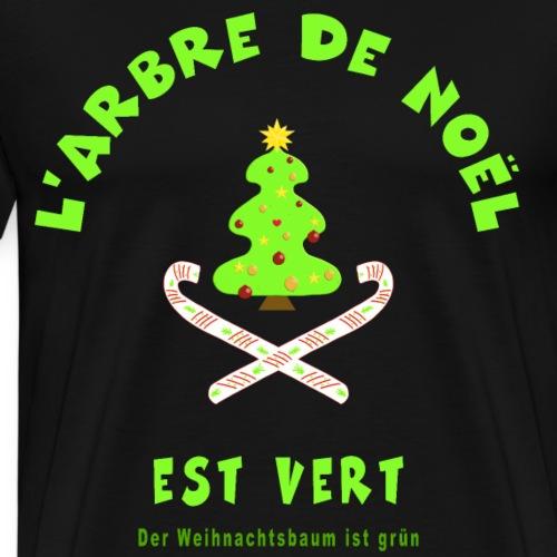 Weihnachtsbaum ist grün auf Französisch/ Deutsch - Männer Premium T-Shirt