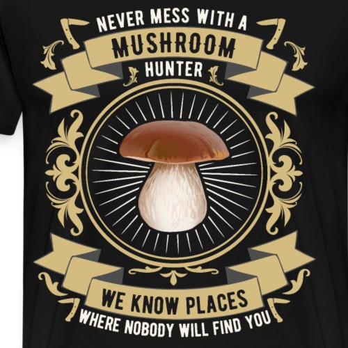 MUSHROOM HUNTER - Lustiger Spruch - Männer Premium T-Shirt