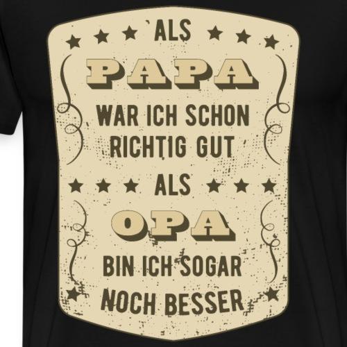 Papa - Opa lustiger Spruch cooler Spruch Geschenk - Männer Premium T-Shirt
