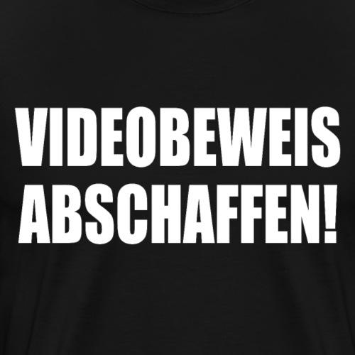 Videobeweis abschaffen - Männer Premium T-Shirt