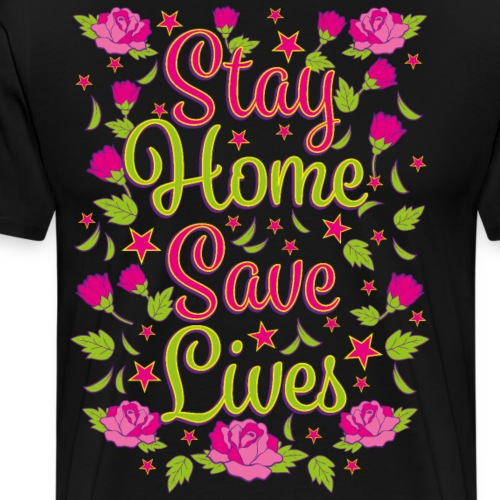 01 Stay Home Save Lives - Männer Premium T-Shirt