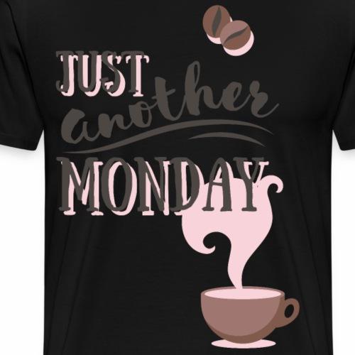just another monday - Männer Premium T-Shirt