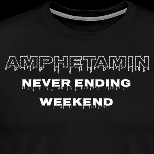 Amphetamin Weekend - Männer Premium T-Shirt