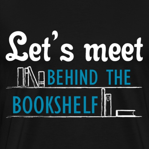 Let's meet the bookshelf - shirt - white - Men's Premium T-Shirt