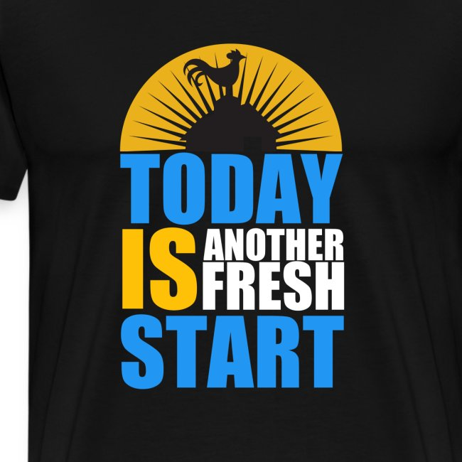 Today is another fresh start
