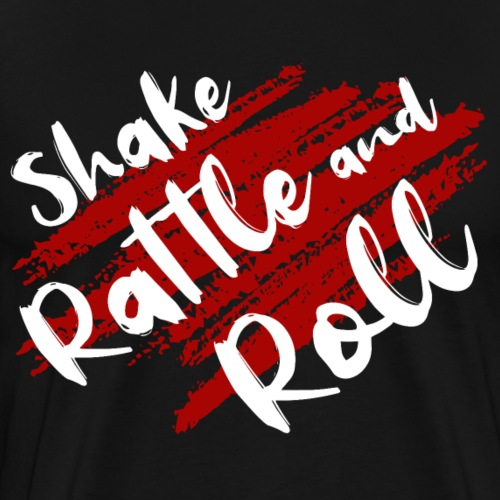 Shake, Rattle and Roll - Männer Premium T-Shirt