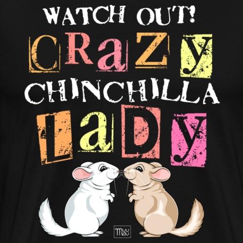 Crazy Chinchilla Lady Ii - Miesten premium t-paita