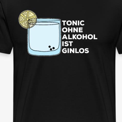 Lustiger gin spruch geschenk alkohol tonic - Männer Premium T-Shirt