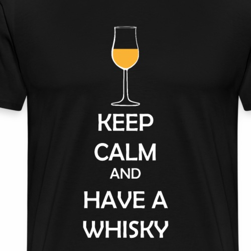 Keep calm and have a whisky - Männer Premium T-Shirt