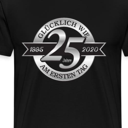 25 Jahre Glücklich wie am ersten Tag 1995 - 2020 - Männer Premium T-Shirt