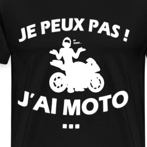 Je peux pas j'ai moto - T-shirt Premium Homme