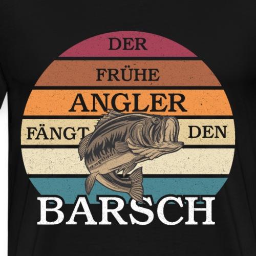 Der frühe Angler fangt den Barsch Angelspruch - Männer Premium T-Shirt