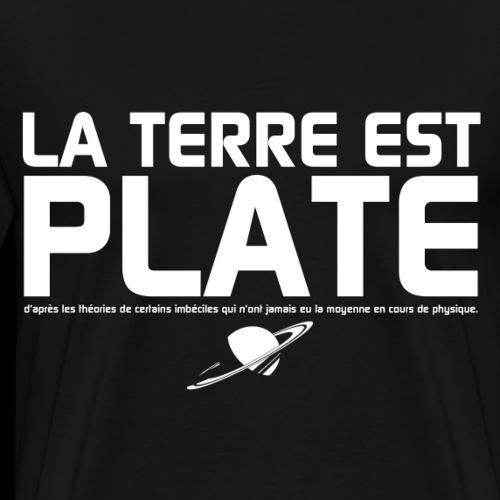 La Terre est Plate - T-shirt Premium Homme