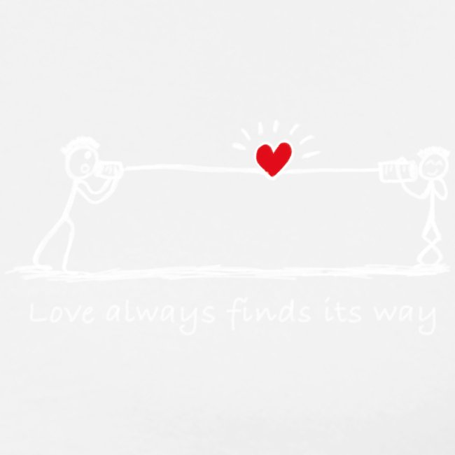 Love always finds its way -White