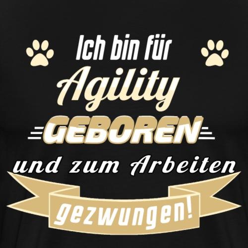 Für Agility geboren - Männer Premium T-Shirt