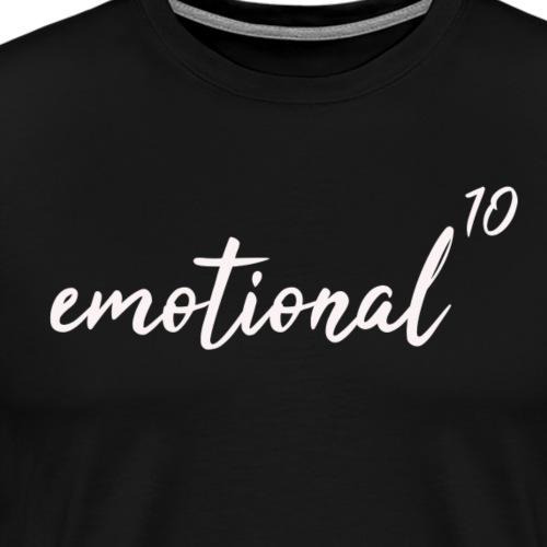 Emotional hoch 10 - wenn die Gefühle frei sind - Männer Premium T-Shirt