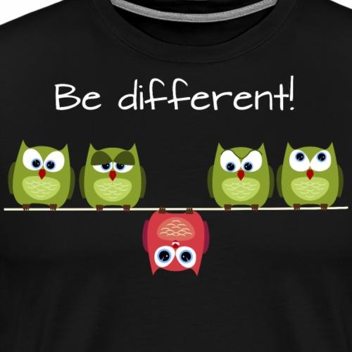 Be different! - Männer Premium T-Shirt