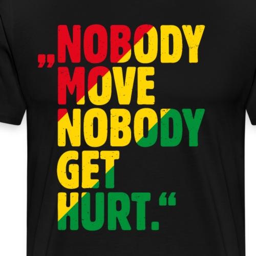 nobody move - Männer Premium T-Shirt