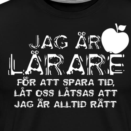 Jag är Lärare - Premium-T-shirt herr