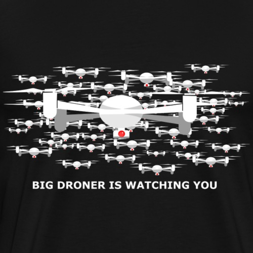 big drone is watching you - T-shirt Premium Homme