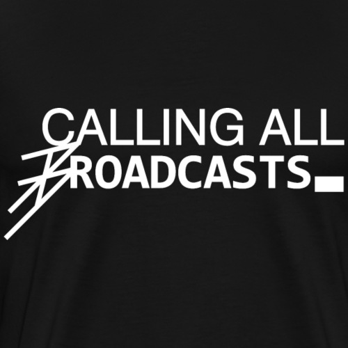 Calling All Broadcasts