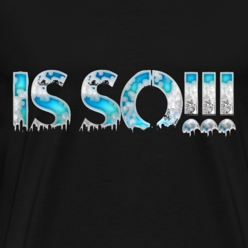 is so - Männer Premium T-Shirt