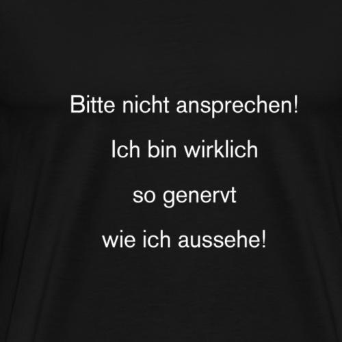 Bitte nicht ansprechen! - Männer Premium T-Shirt