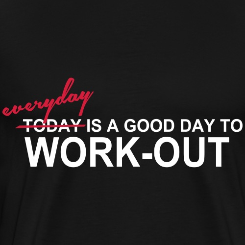 Everyday is a good day, Training, Fitness, Gym - Männer Premium T-Shirt