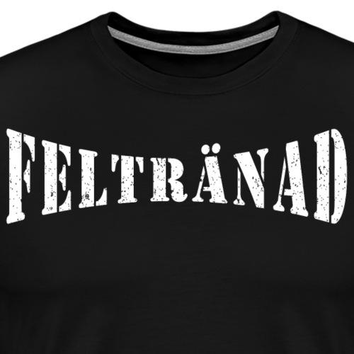 Feltränad - Premium-T-shirt herr