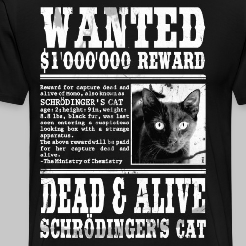 schrödinger's cat wanted white - Men's Premium T-Shirt