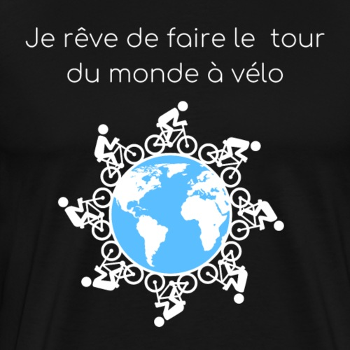Je rêve de faire le tour du monde à vélo 2 - T-shirt Premium Homme