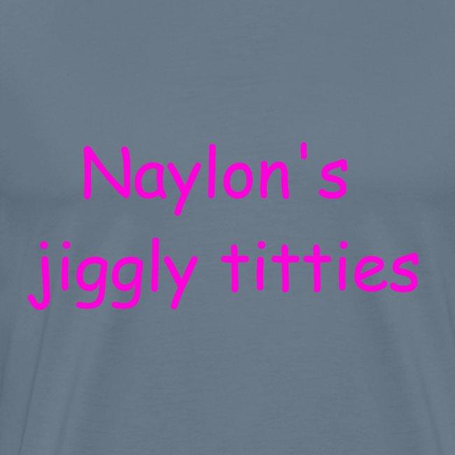 Naylon's Jiggly Titties