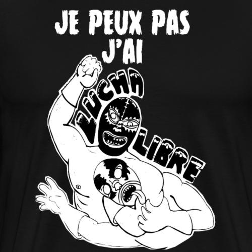 je peux pas j'ai luchalibre - T-shirt Premium Homme