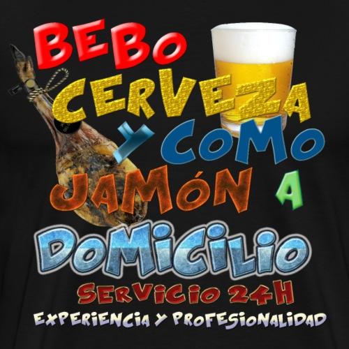 Bebo cerveza y como jamón - Camiseta premium hombre