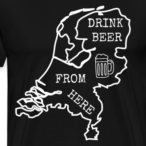 Vintage Drink Beer from here. HOLLAND.Netherlands - Men's Premium T-Shirt