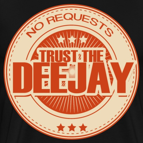 trust the dj 6 - Männer Premium T-Shirt