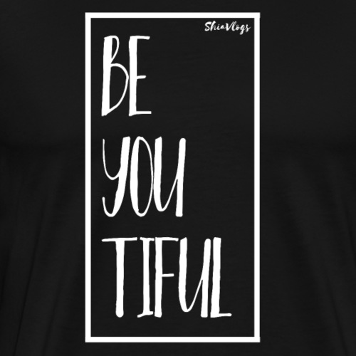 BE YOU TIFUL (BEAUTIFUL) - WHITE - Men's Premium T-Shirt