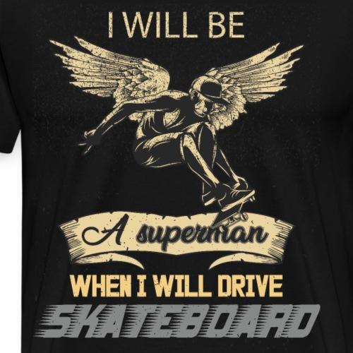 Wenn ich Skateboarde bin ich Super Mann - Männer Premium T-Shirt