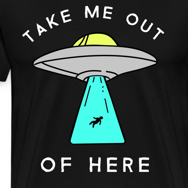 Alien UFO hole mich hier raus take me out Aliens