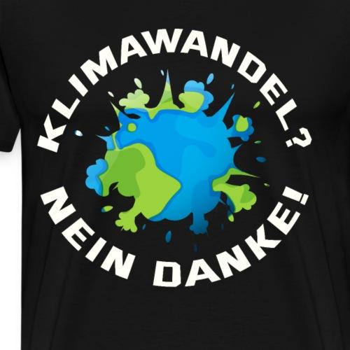 Klimawandel Nein Danke - Männer Premium T-Shirt