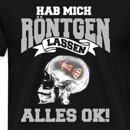 Hab Mich Röntgen Lassen Alles OK - Männer Premium T-Shirt