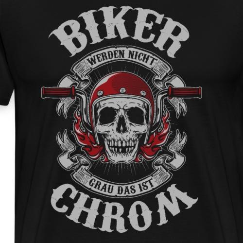 Biker werden nicht grau das ist Chrom - Männer Premium T-Shirt