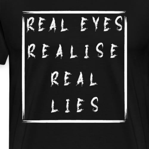 Echte Augen erkennen echte Lügen - Männer Premium T-Shirt