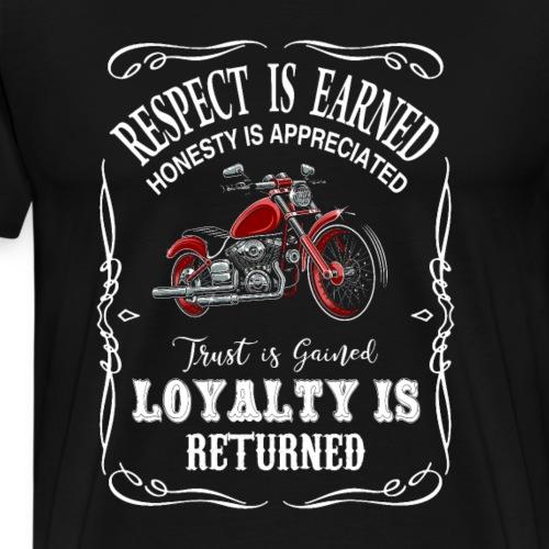 Respekt wird verdient Ehrlichkeit wird geschätzt - Männer Premium T-Shirt