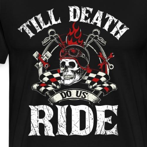 Bis zum Tod biken wir - Männer Premium T-Shirt