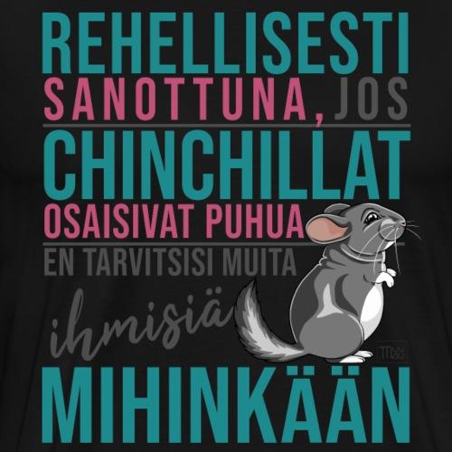 Chinchillat Puhuisivat IV - Miesten premium t-paita