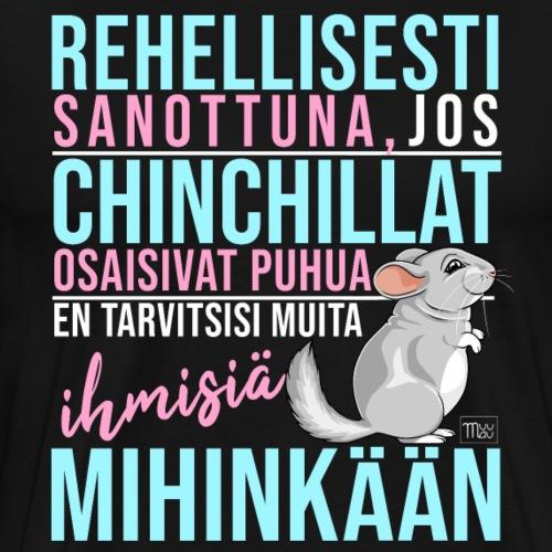 Chinchillat Puhuisivat IX - Miesten premium t-paita