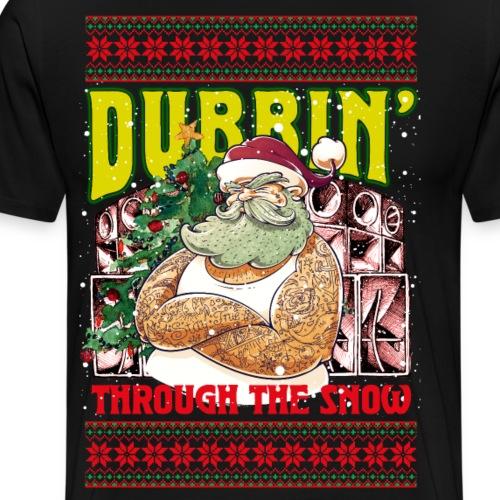 Dubbin' through the snow - Männer Premium T-Shirt