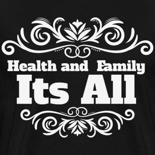 Health and Family - Camiseta premium hombre
